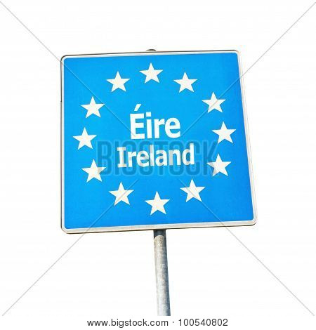 Border Sign Of Ireland, Europe
