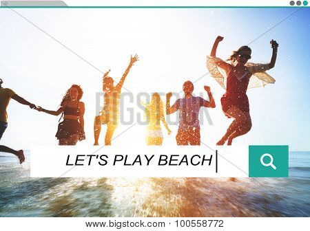 Let's Play Beach Summer Sand Sea Playful Happiness Concept