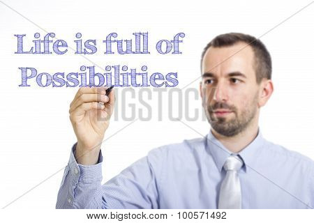 Life Is Full Of Possibilities