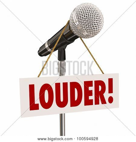 Louder word on sign hanging from microphone to encourage you to speak with greater volume, raise your voice to be heard by your audience