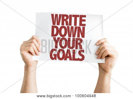 Write Down Your Goals placard isolated on white