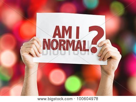Am I Normal? placard with bokeh background