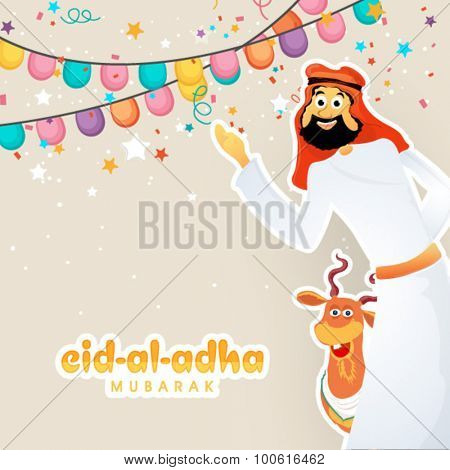 Happy Arabian man with goat on colorful buntings decorated background for Islamic Festival of Sacrifice, Eid-Al-Adha celebration.