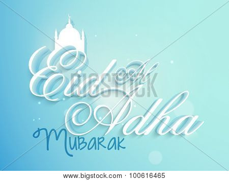 3D glossy stylish text Eid Al Adha Mubarak with silhouette of mosque on sky blue background for muslim community, festival of sacrifice celebration.