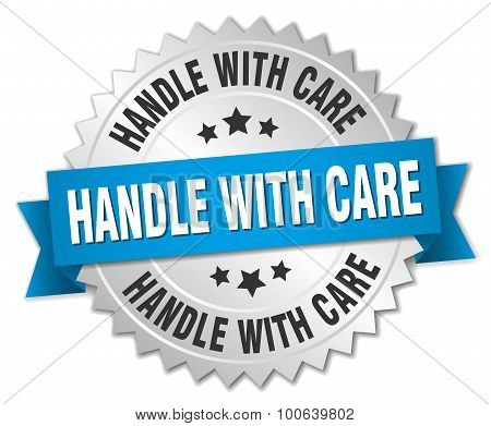 Handle With Care 3D Silver Badge With Blue Ribbon
