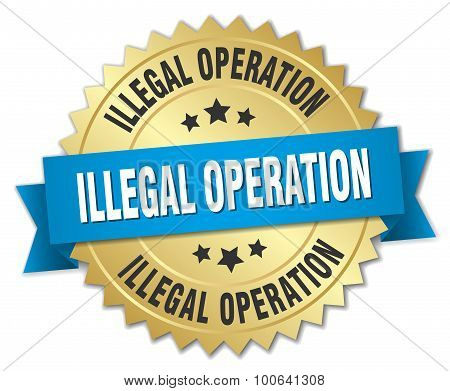 Illegal Operation 3D Gold Badge With Blue Ribbon