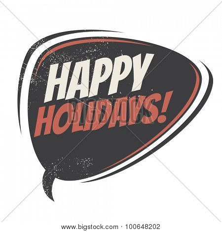happy holidays retro speech bubble