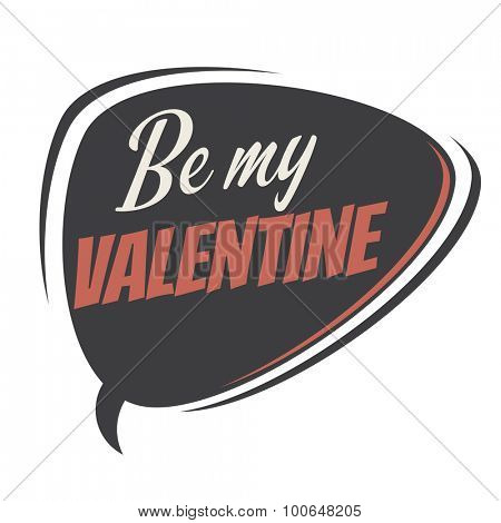 be my valentine retro speech balloon