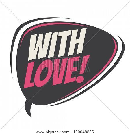with love retro speech bubble
