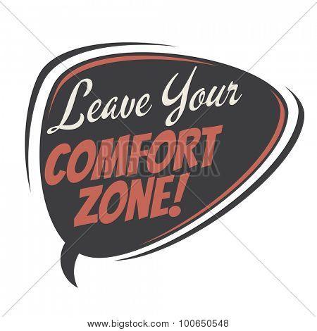 leave your comfort zone retro speech bubble