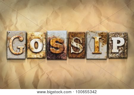Gossip Concept Rusted Metal Type