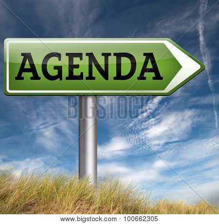agenda todays timetable and business schedule organizing and planning time use for meetings and organize organization road sign