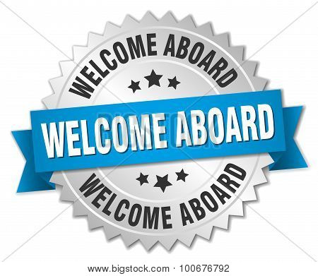 Welcome Aboard 3D Silver Badge With Blue Ribbon