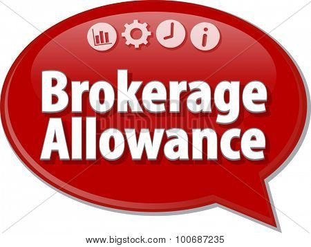 Speech bubble dialog illustration of business term saying Brokerage Allowance