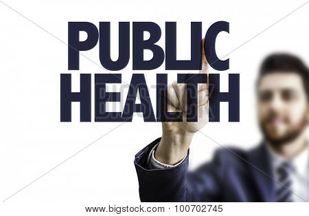 Businessman pointing the text: Public Health