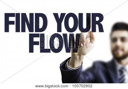 Business man pointing the text: Find Your Flow