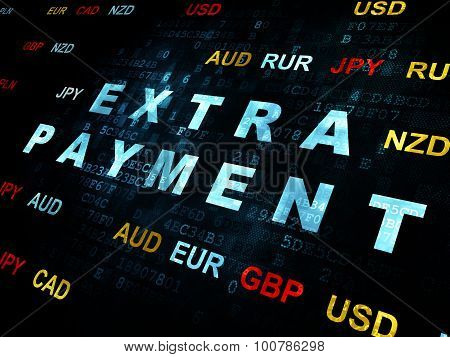 Money concept: Extra Payment on Digital background