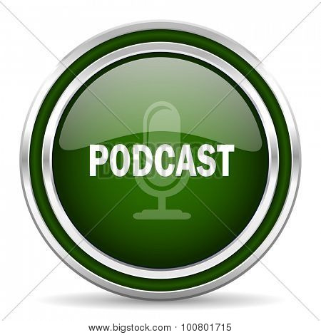 podcast green glossy web icon modern design with double metallic silver border on white background with shadow for web and mobile app round internet original button for business usage
