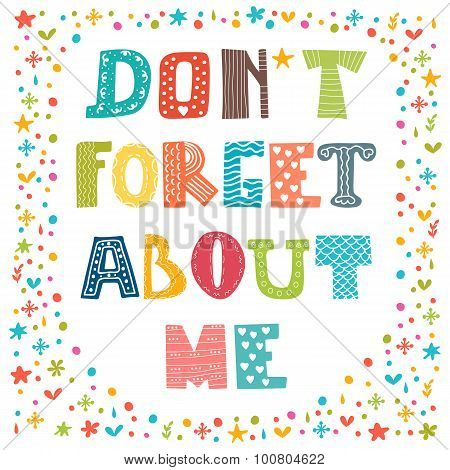 Don't Forget About Me. Cute Greeting Card. Funny Postcard