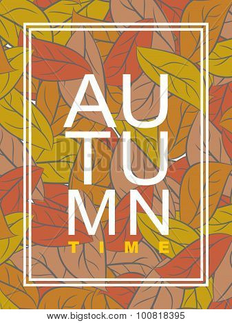 Autumn Time. Golden Foliage. Vector Illustration Wilted Leaves. Background Of Yellow And Orange Leav