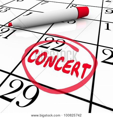 Concert word on a calendar or schedule reminding you of a performance event for a singer, musical group or recital