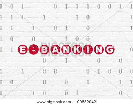 Business concept: E-Banking on wall background