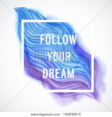 "Motivation Poster ""follow Your Dream""."