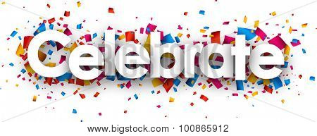 Celebrate with colour confetti. Vector paper illustration.