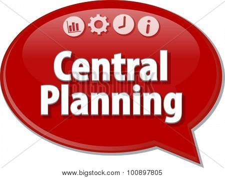 Speech bubble dialog illustration of business term saying Central Planning