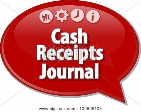 Speech bubble dialog illustration of business term saying Cash Receipts Journal