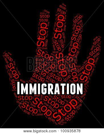 Stop Immigration Represents Warning Sign And Caution
