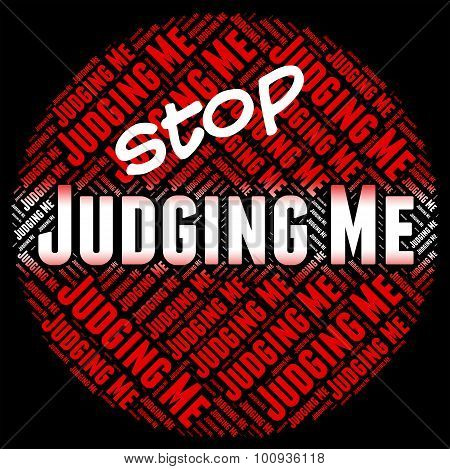 Stop Judging Me Means Warning Sign And Decide