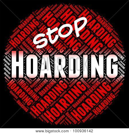 Stop Hoarding Represents Squirrel Away And Amass