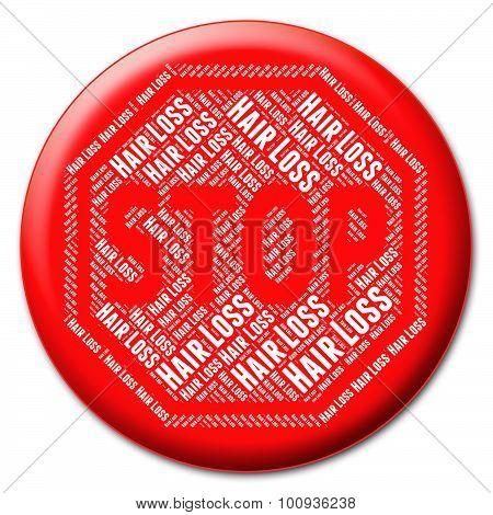 Stop Hair Loss Indicates Warning Sign And Caution