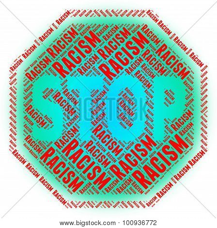 Stop Racism Indicates Warning Sign And Bigotry