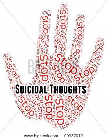 Stop Suicidal Thoughts Indicates Suicide Crisis And Beliefs