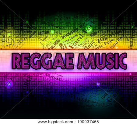 Reggae Music Represents Sound Tracks And Acoustic