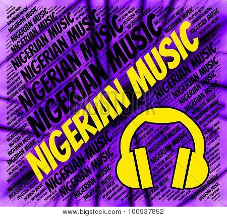 Nigerian Music Represents Sound Tracks And Audio