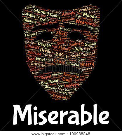 Miserable Word Shows Low Spirited And Dejected