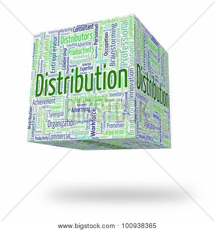 Distribution Word Indicates Supplying Text And Distribute
