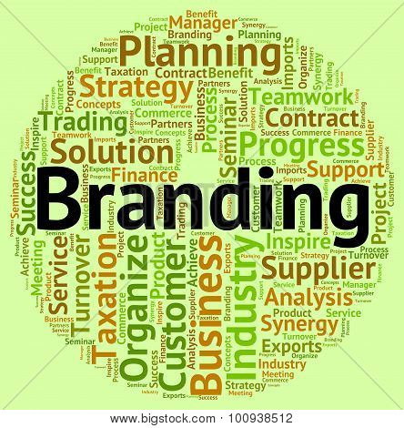 Branding Word Indicates Company Identity And Branded