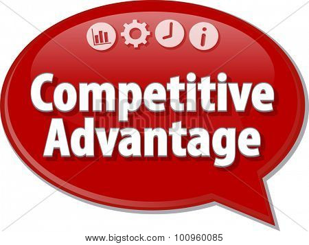 Speech bubble dialog illustration of business term saying Competitive Advantage