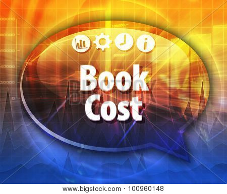 Speech bubble dialog illustration of business term saying Book Cost