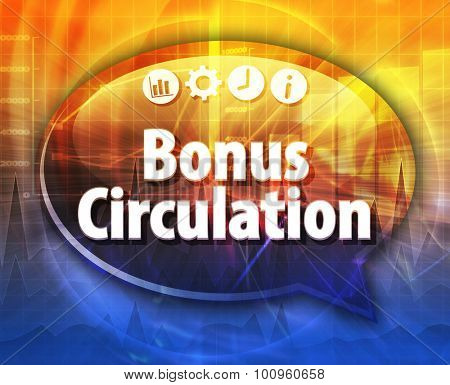Speech bubble dialog illustration of business term saying Bonus Circulation