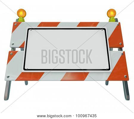 Construction barricade, barrier or sign to illustrate danger or warning with blank space for your message