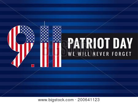 poster of 9.11 Patriot day USA banner. Patriot day vector poster. September 11, We will never forget.