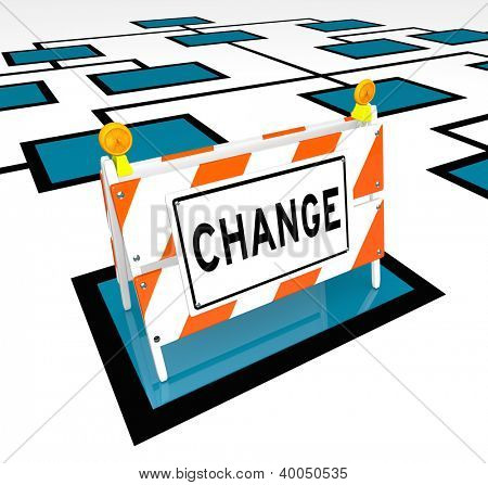 The word Change on a barricade on an org chart to symbolize new opportunity and changes to an organization