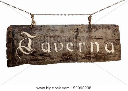 "The inscription on the old wooden sign ""Taverna"" hanging on chains"