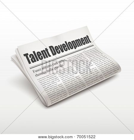 Talent Development Words On Newspaper