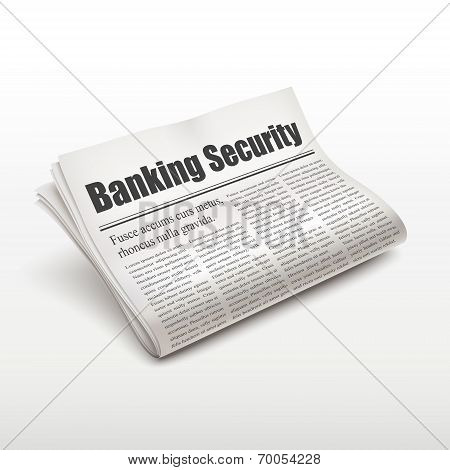 Banking Security Words On Newspaper
